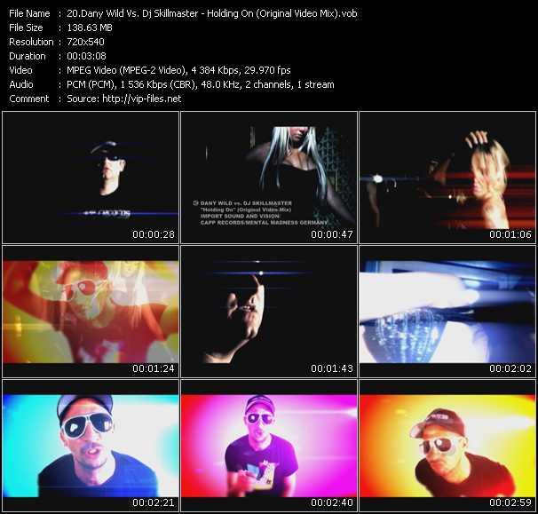 Dany Wild Vs. Dj Skillmaster - Holding On (Original Video Mix)